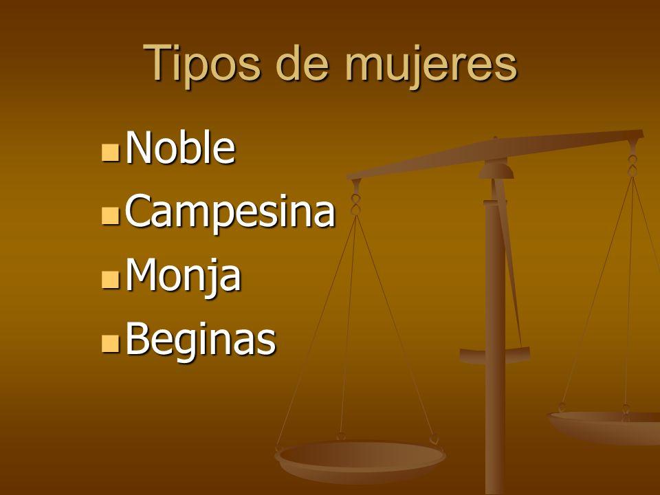 Tipos de mujeres Noble Noble Campesina Campesina Monja Monja Beginas Beginas