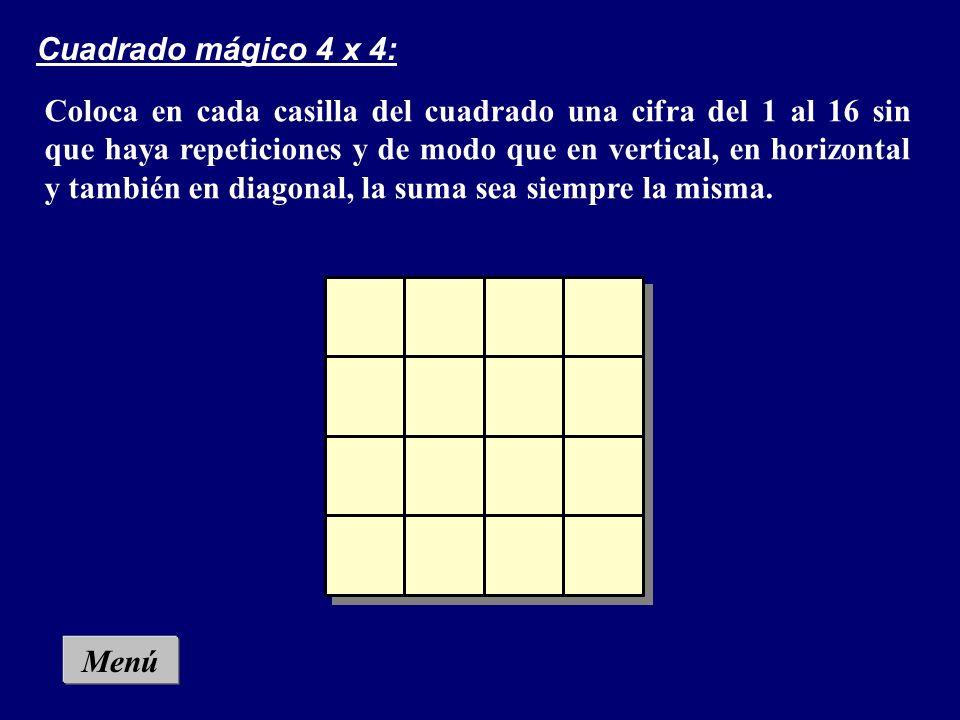 Menú Cuadrado mágico 3 x 3: Coloca en cada casilla del cuadrado una cifra del 1 al 9 sin que haya repeticiones y de modo que en vertical, en horizonta