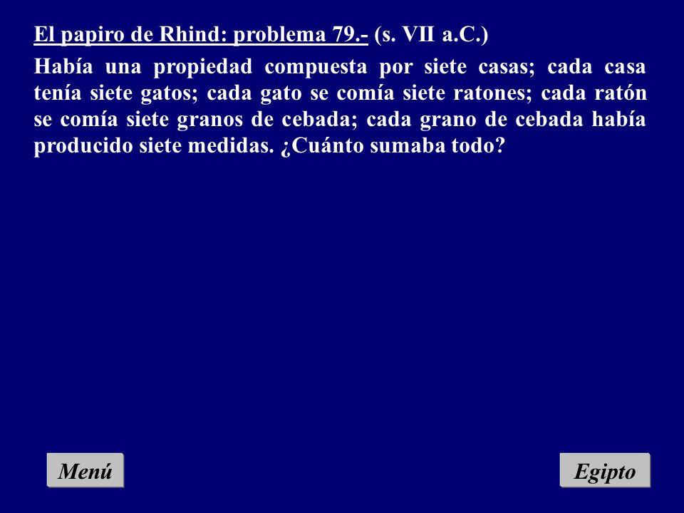 Menú El papiro de Rhind: problema 79.- (s.