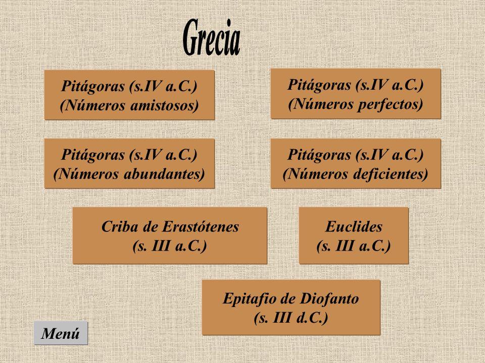 Menú Pitágoras (s.IV a.C.) (Números perfectos) Criba de Erastótenes (s.