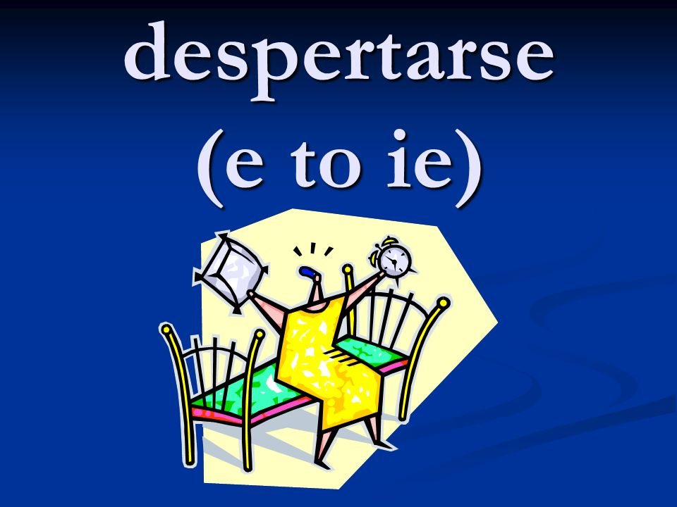 despertarse (e to ie)