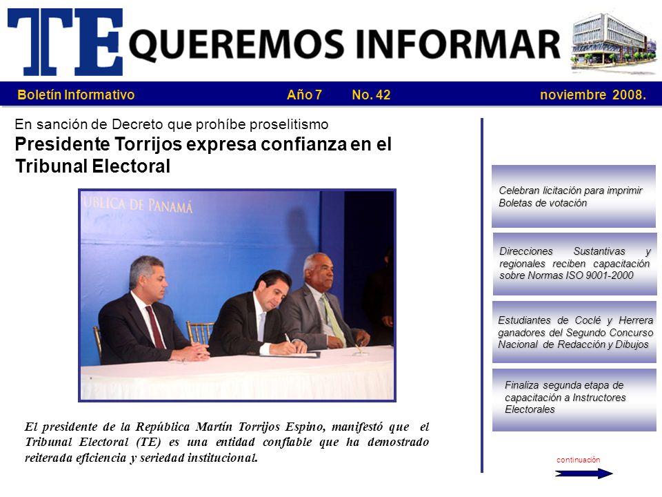 Boletín Informativo Año 7 No. 42 noviembre 2008. continuación En sanción de Decreto que prohíbe proselitismo Presidente Torrijos expresa confianza en