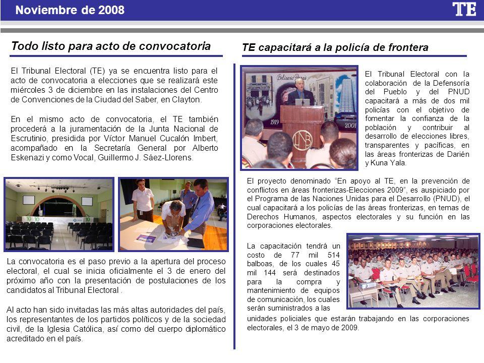 Noviembre de 2008 El Tribunal Electoral (TE) ya se encuentra listo para el acto de convocatoria a elecciones que se realizará este miércoles 3 de dici
