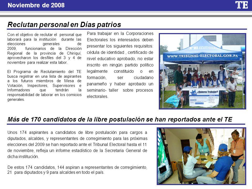 Noviembre de 2008 Reclutan personal en Días patrios Con el objetivo de reclutar el personal que laborará para la institución durante las elecciones ge
