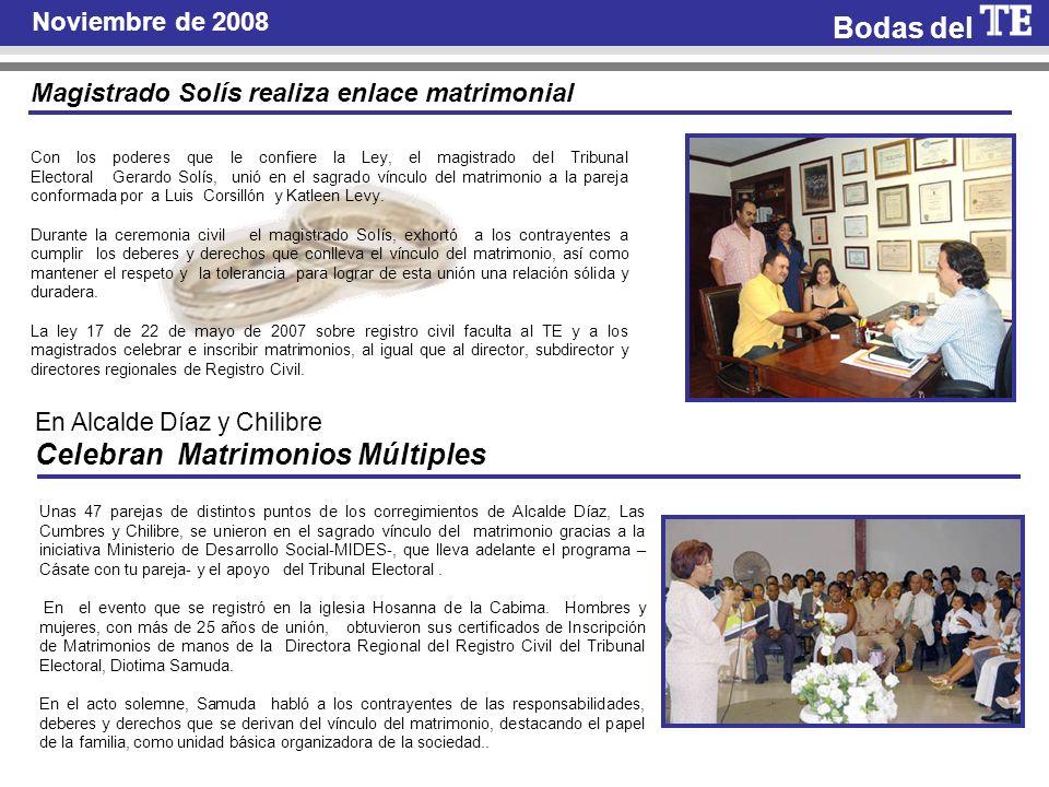 Noviembre de 2008 Magistrado Solís realiza enlace matrimonial Con los poderes que le confiere la Ley, el magistrado del Tribunal Electoral Gerardo Sol
