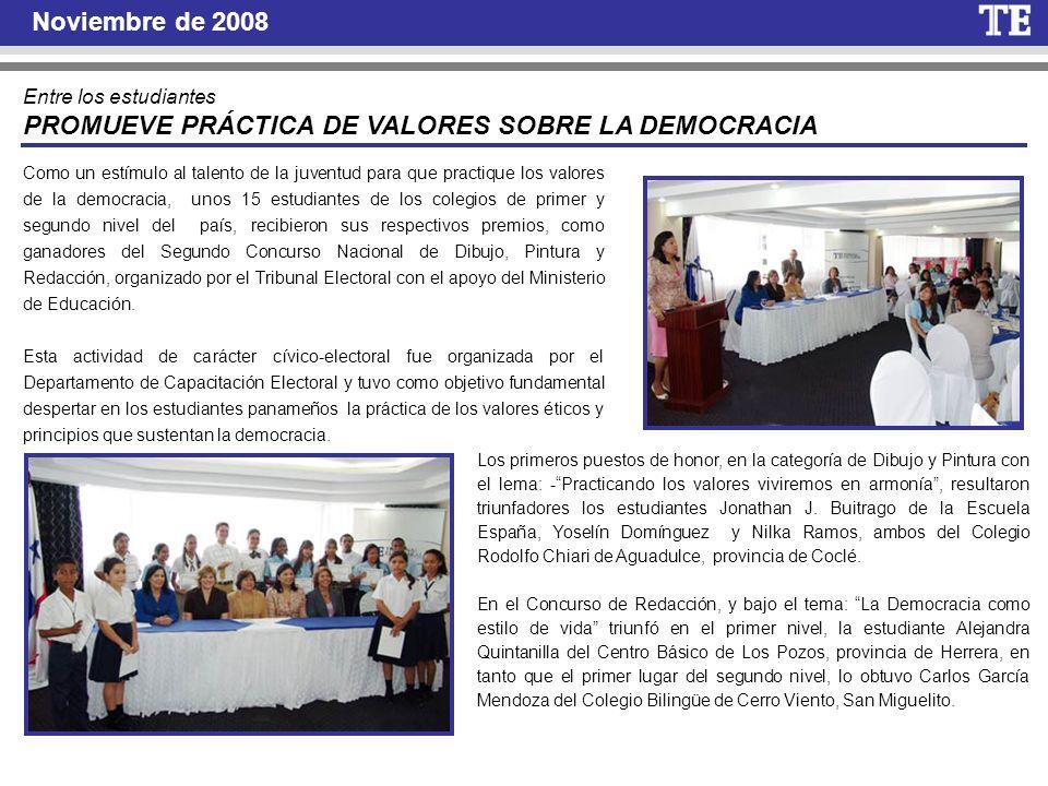 Noviembre de 2008 Entre los estudiantes PROMUEVE PRÁCTICA DE VALORES SOBRE LA DEMOCRACIA Como un estímulo al talento de la juventud para que practique