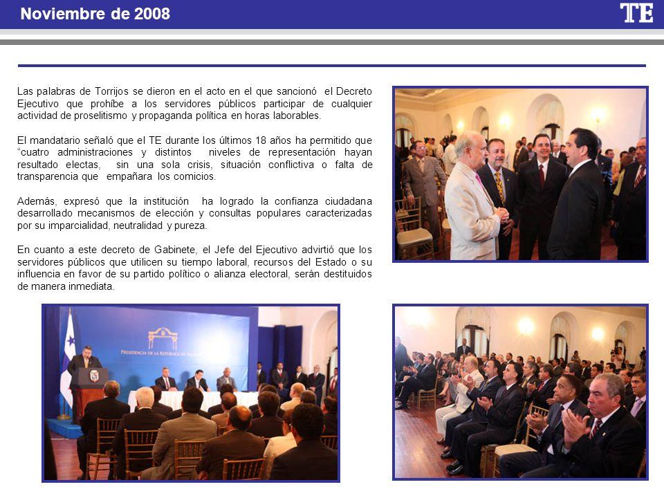 Noviembre de 2008 Las palabras de Torrijos se dieron en el acto en el que sancionó el Decreto Ejecutivo que prohíbe a los servidores públicos particip