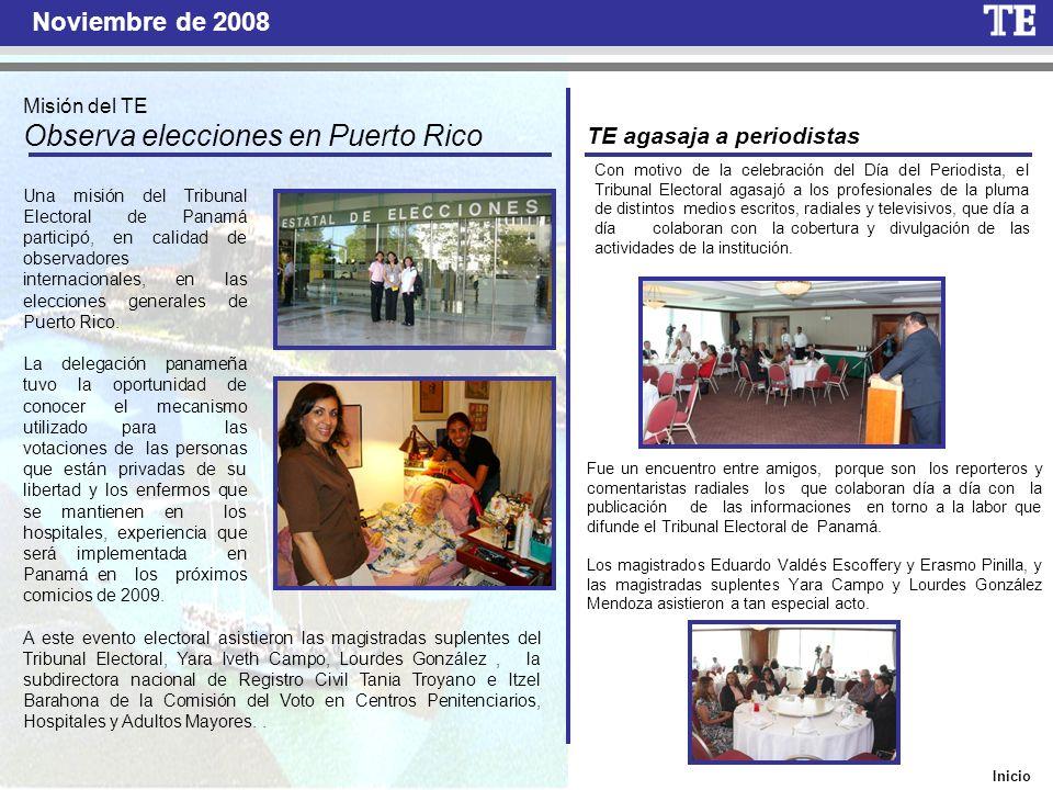 Inicio Noviembre de 2008 Misión del TE Observa elecciones en Puerto Rico Una misión del Tribunal Electoral de Panamá participó, en calidad de observad