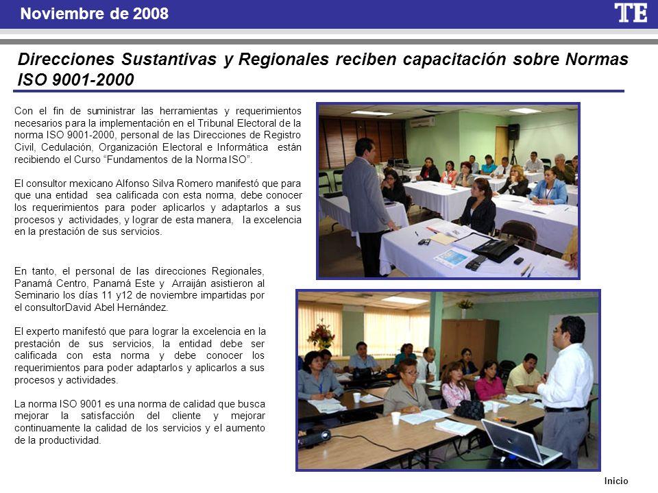 Noviembre de 2008 Direcciones Sustantivas y Regionales reciben capacitación sobre Normas ISO 9001-2000 Con el fin de suministrar las herramientas y re