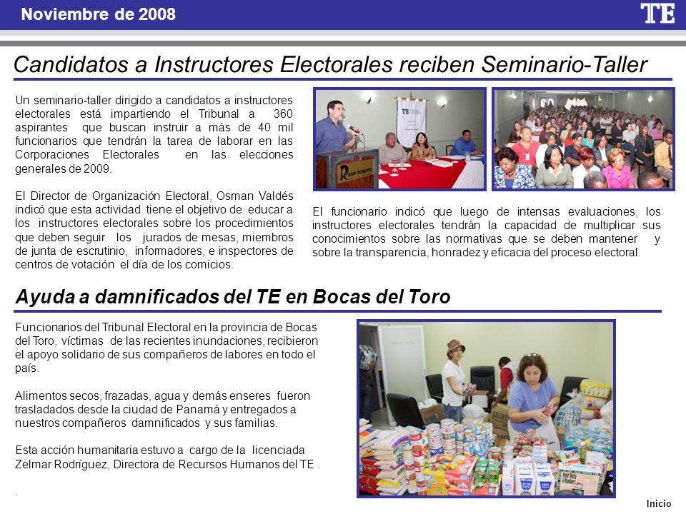 Noviembre de 2008 Funcionarios del Tribunal Electoral en la provincia de Bocas del Toro, víctimas de las recientes inundaciones, recibieron el apoyo s