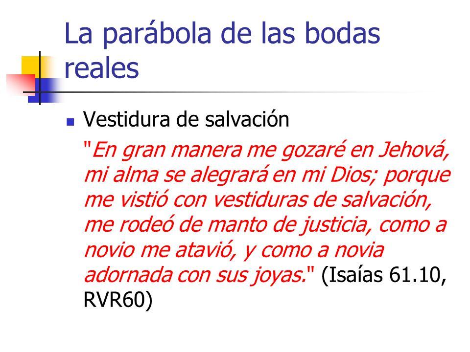 La parábola de las bodas reales Vestidura de salvación
