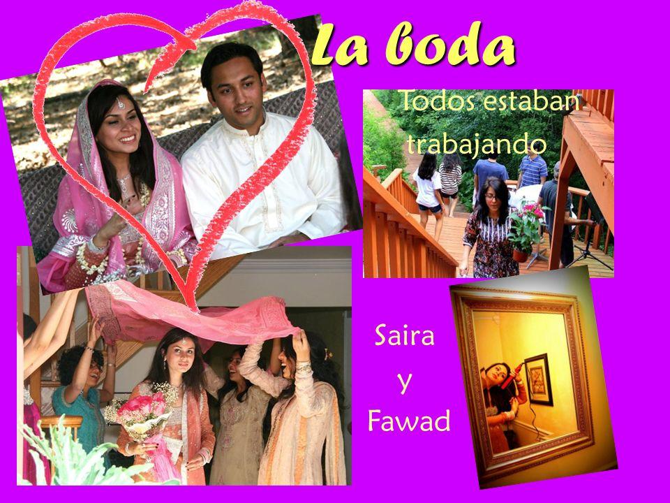 La boda Saira y Fawad Todos estaban trabajando