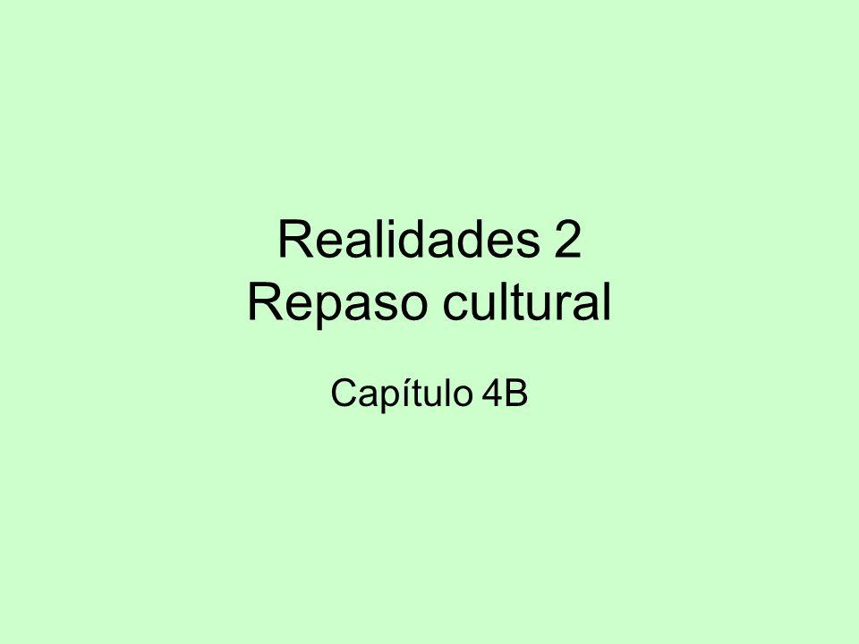 Realidades 2 Repaso cultural Capítulo 4B