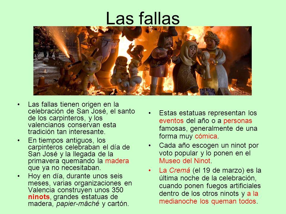 Las fallas Las fallas tienen origen en la celebración de San José, el santo de los carpinteros, y los valencianos conservan esta tradición tan interes