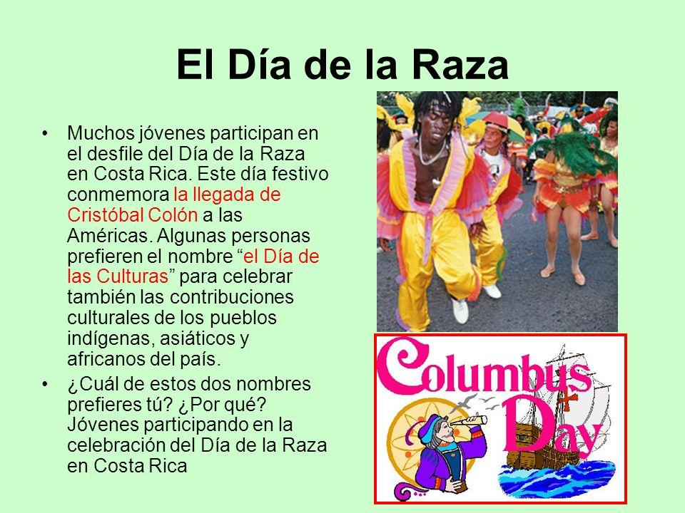 El Día de la Raza Muchos jóvenes participan en el desfile del Día de la Raza en Costa Rica. Este día festivo conmemora la llegada de Cristóbal Colón a