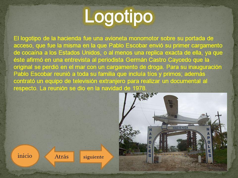 El logotipo de la hacienda fue una avioneta monomotor sobre su portada de acceso, que fue la misma en la que Pablo Escobar envió su primer cargamento