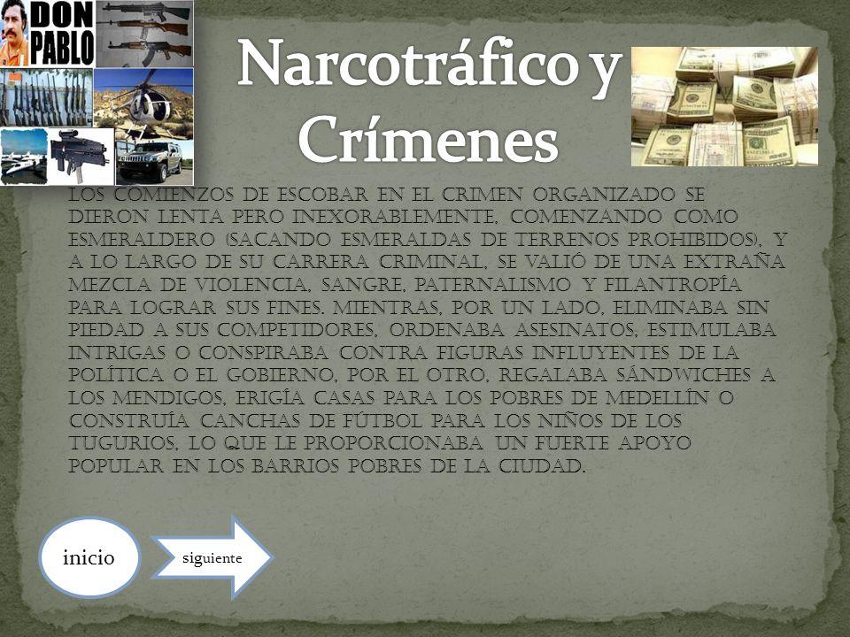 Los comienzos de Escobar en el crimen organizado se dieron lenta pero inexorablemente, comenzando como esmeraldero (sacando esmeraldas de terrenos pro