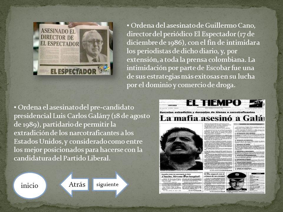 Ordena del asesinato de Guillermo Cano, director del periódico El Espectador (17 de diciembre de 1986), con el fin de intimidar a los periodistas de d