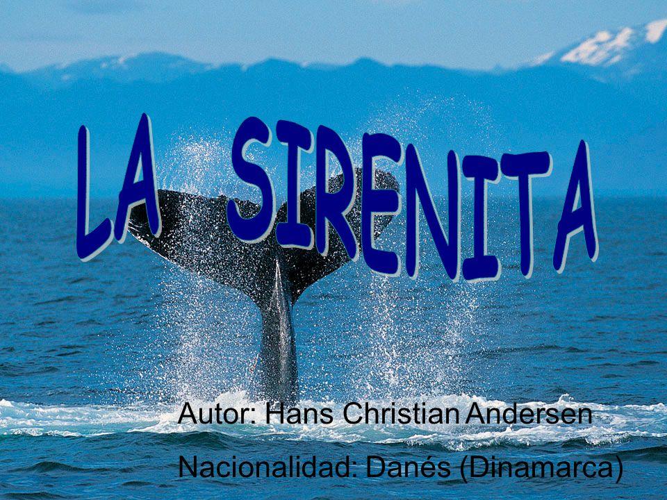 Autor: Hans Christian Andersen Nacionalidad: Danés (Dinamarca)
