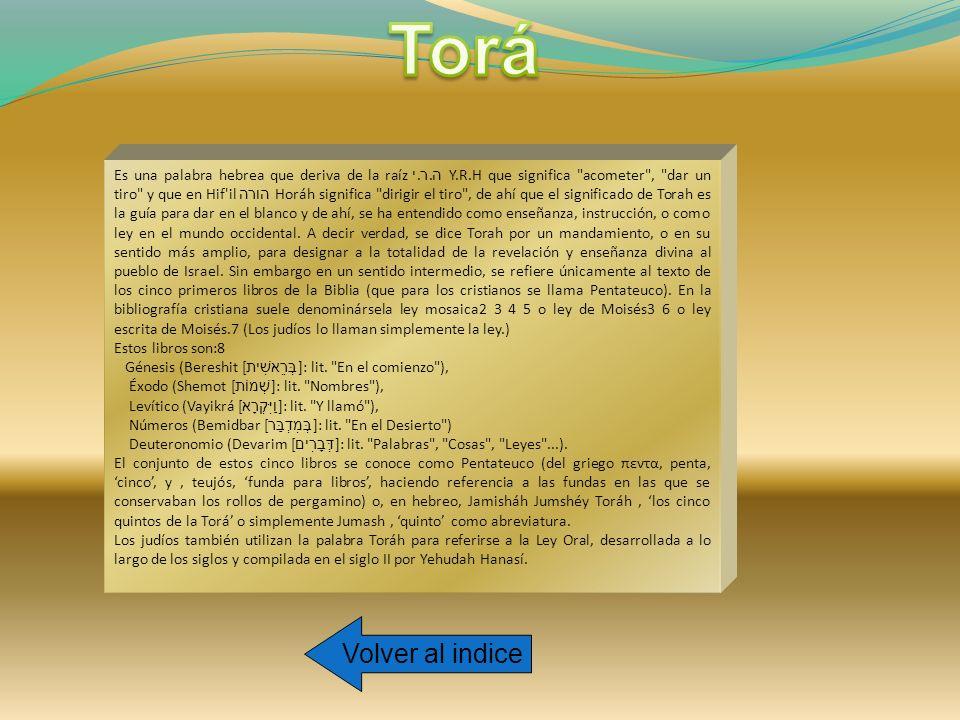 Tradición judía del Tora Según la tradición hebrea, los cinco libros del Pentateuco fueron escritos por Moisés, quien recibió la revelación directamente de Dios en el monte Sinaí, por lo cual se define como la instrucción dada por Dios para su pueblo, a través de Moisés .