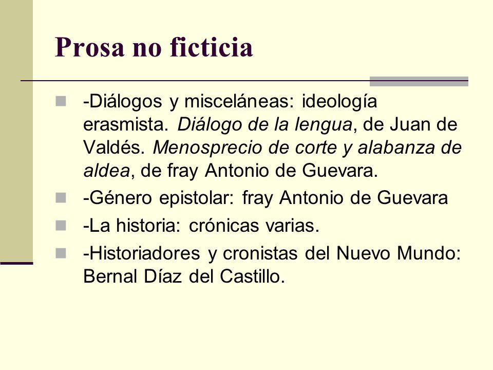 Prosa no ficticia -Diálogos y misceláneas: ideología erasmista. Diálogo de la lengua, de Juan de Valdés. Menosprecio de corte y alabanza de aldea, de