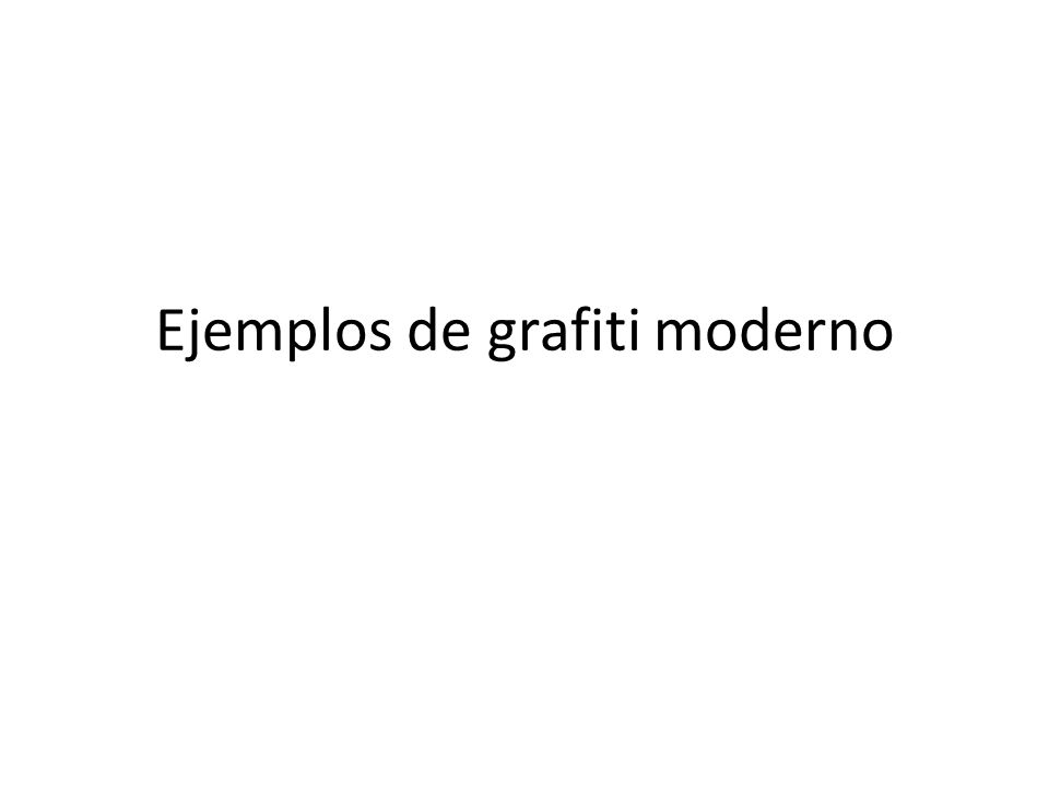 Ejemplos de grafiti moderno