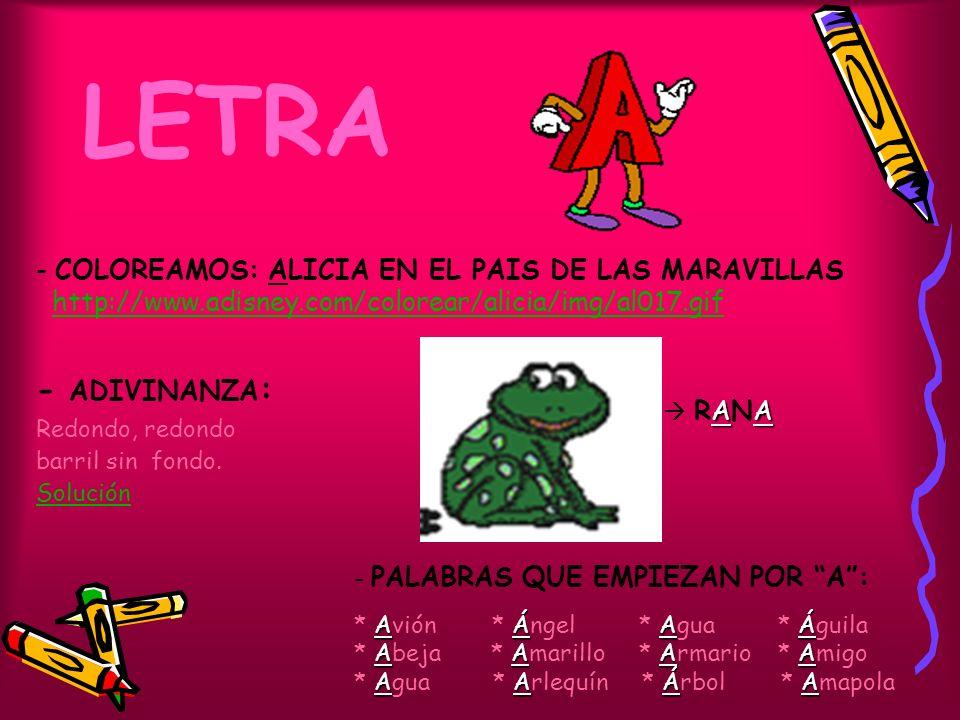 LETRA - COLOREAMOS: ALICIA EN EL PAIS DE LAS MARAVILLAS http://www.adisney.com/colorear/alicia/img/al017.gif - ADIVINANZA : Redondo, redondo barril si