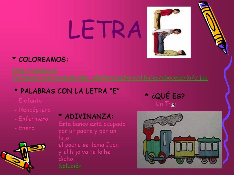 LETRA * COLOREAMOS: http://raiden.sl- formacion.com/modules/My_eGallery/gallery/dibujos/abecedario/e.jpg * PALABRAS CON LA LETRA E - Elefante - Helicó