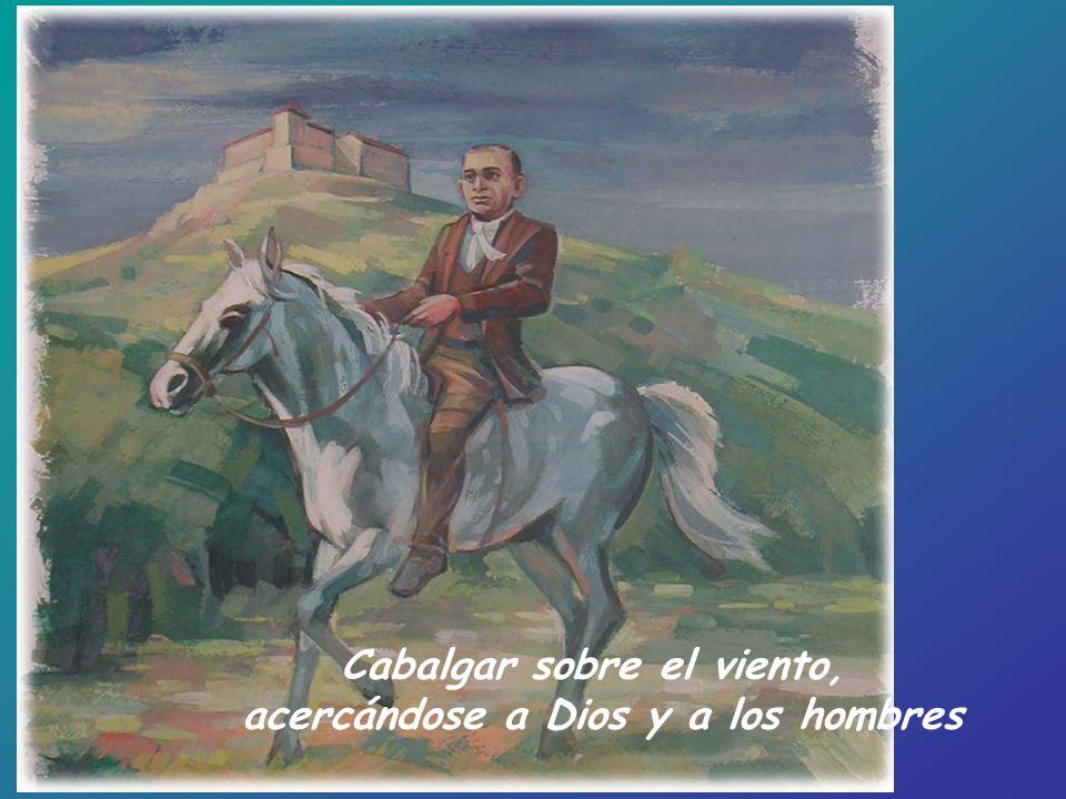 Cabalgar sobre el viento, acercándose a Dios y a los hombres