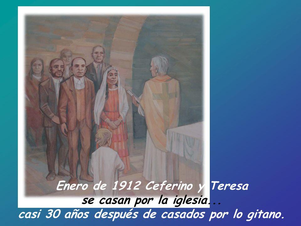 Enero de 1912 Ceferino y Teresa se casan por la iglesia... casi 30 años después de casados por lo gitano.
