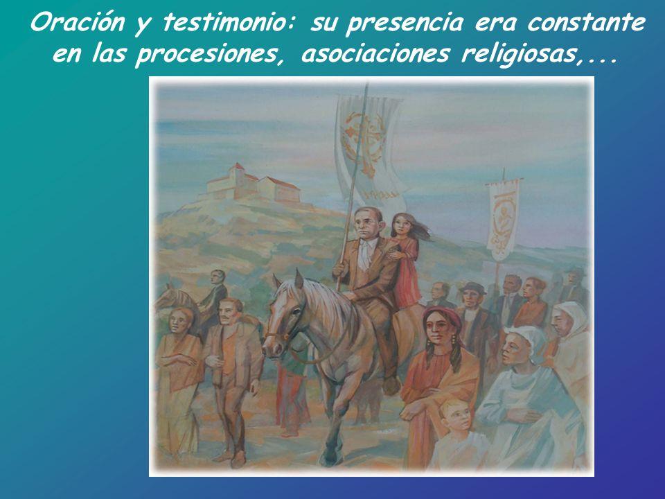 Oración y testimonio: su presencia era constante en las procesiones, asociaciones religiosas,...