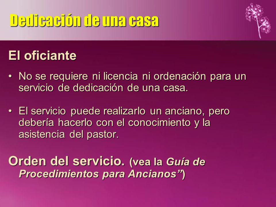 El oficiante No se requiere ni licencia ni ordenación para un servicio de dedicación de una casa.No se requiere ni licencia ni ordenación para un serv
