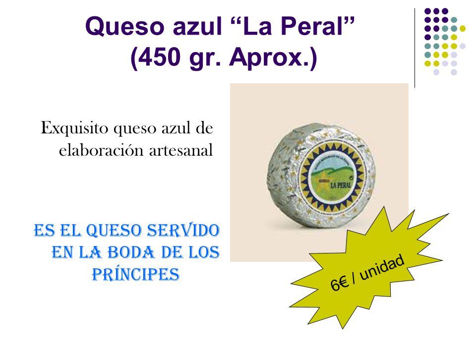Queso azul La Peral (450 gr. Aprox.) Exquisito queso azul de elaboración artesanal Es el queso servido en la boda de los Príncipes 6 / unidad