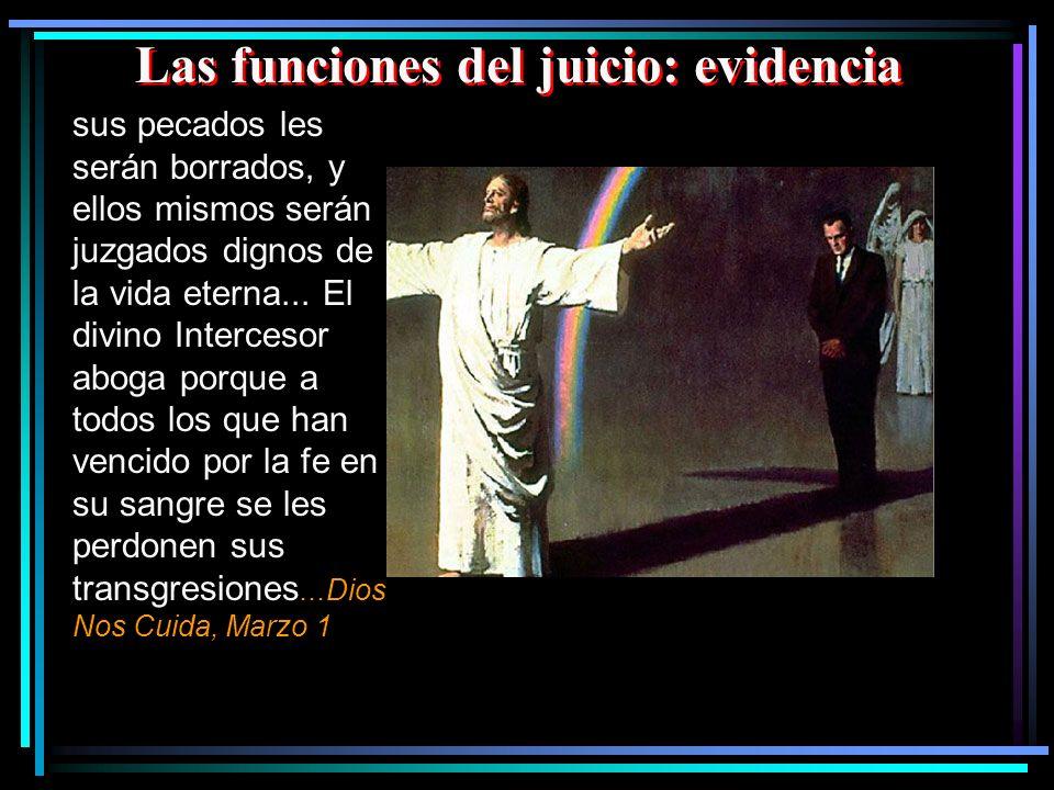Las funciones del juicio: evidencia sus pecados les serán borrados, y ellos mismos serán juzgados dignos de la vida eterna... El divino Intercesor abo