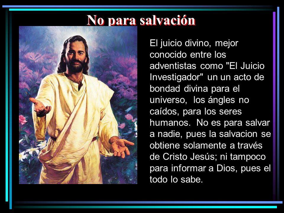 No para salvación El juicio divino, mejor conocido entre los adventistas como