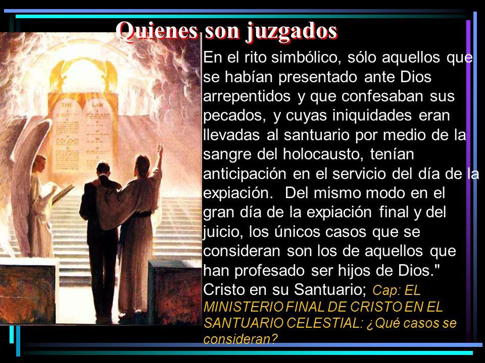 En el rito simbólico, sólo aquellos que se habían presentado ante Dios arrepentidos y que confesaban sus pecados, y cuyas iniquidades eran llevadas al
