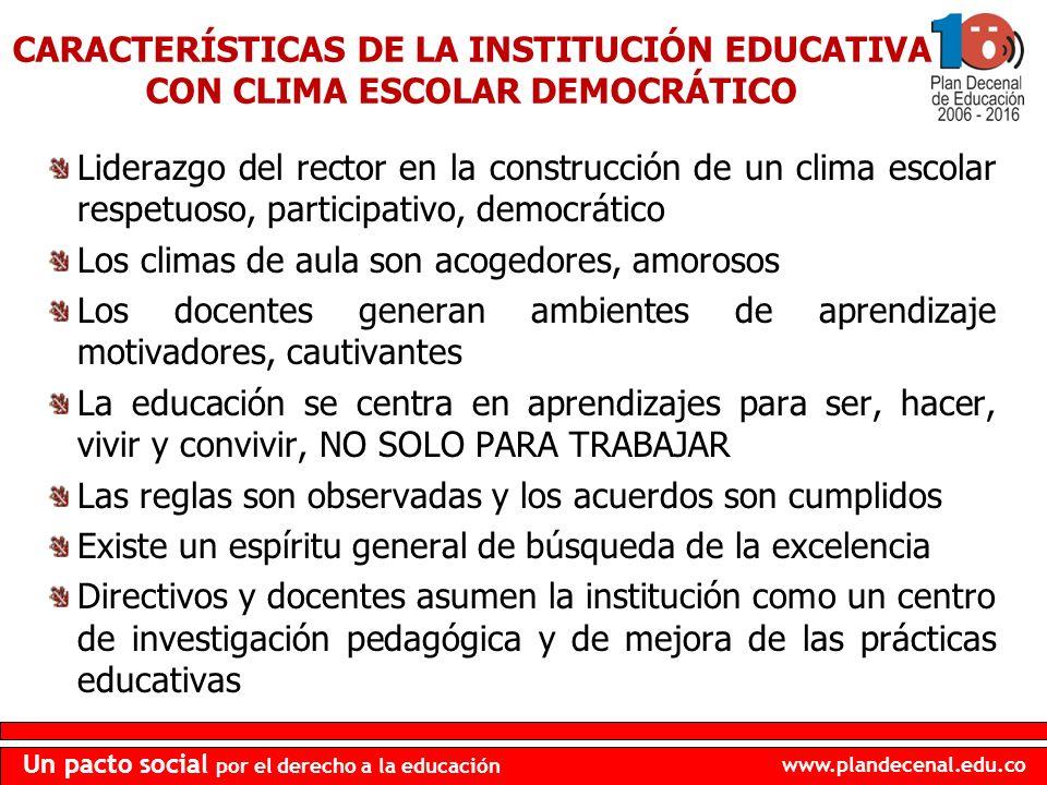 www.plandecenal.edu.co Un pacto social por el derecho a la educación Liderazgo del rector en la construcción de un clima escolar respetuoso, participa