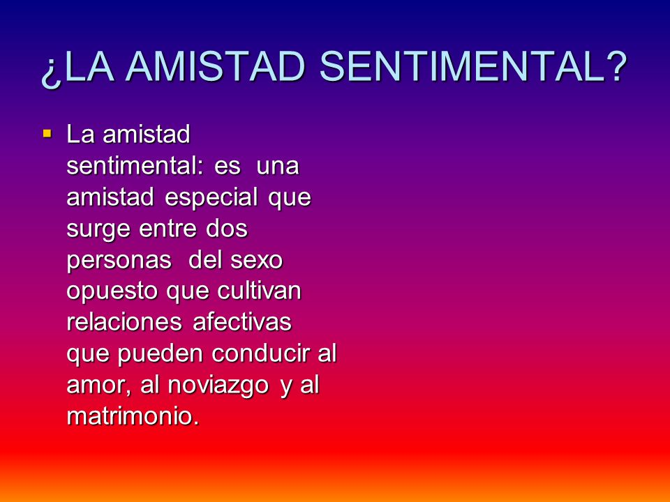¿LA AMISTAD SENTIMENTAL.
