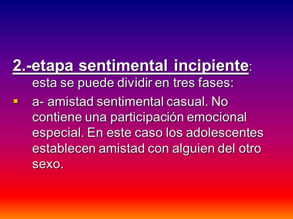 b-mistad sentimental especial: requiere un grado limitado de participación emocional.