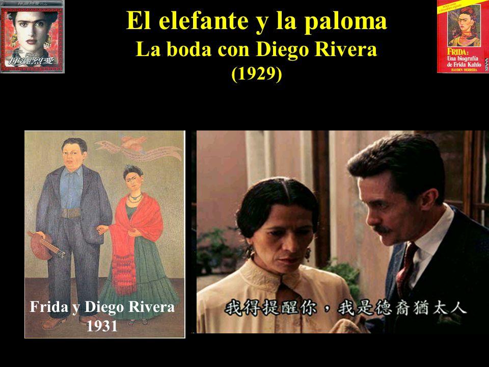 El elefante y la paloma La boda con Diego Rivera (1929) Frida y Diego Rivera 1931