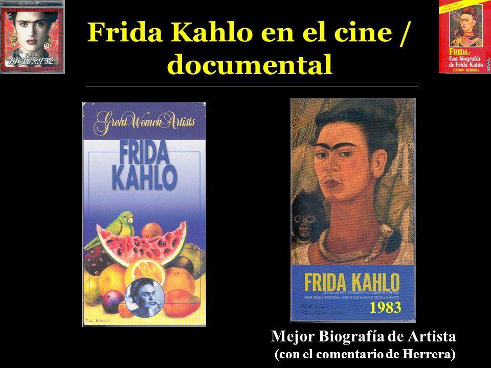 Frida Kahlo Biografía:Hayden Herrera (1983) Cine: Julie Taymor (2002) Edición española:1998