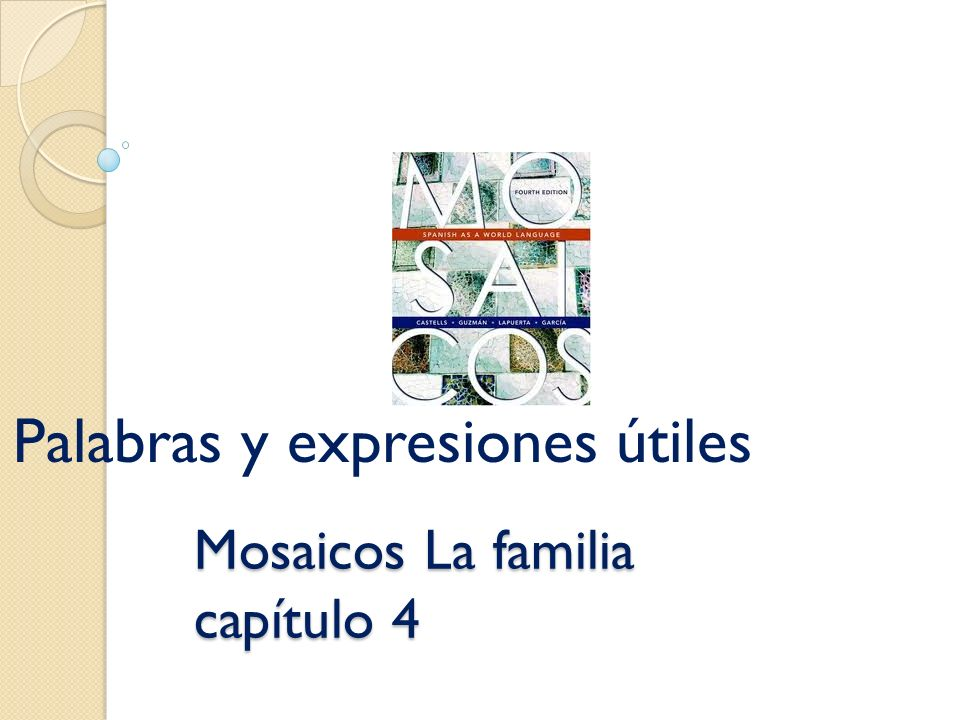 Mosaicos La familia capítulo 4 Palabras y expresiones útiles