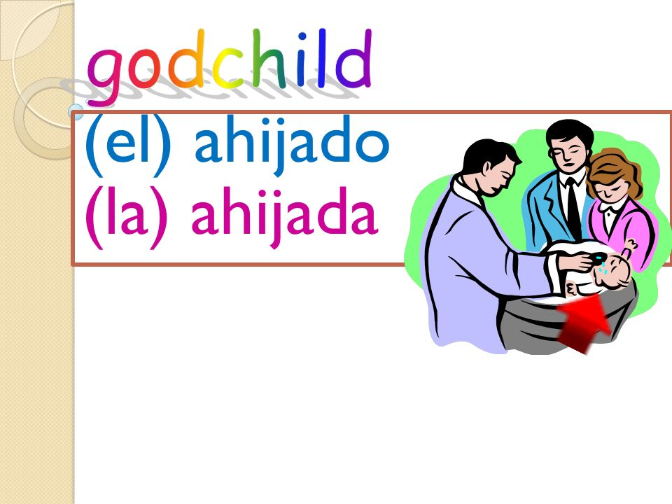 (el) ahijado (la) ahijada