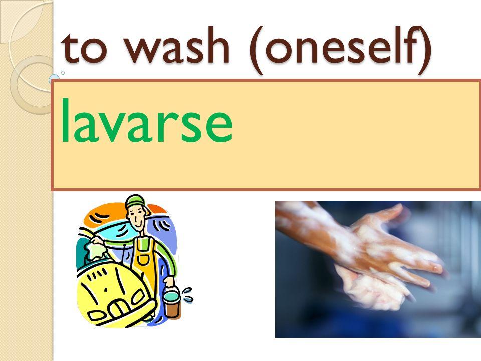 to wash (oneself) lavarse