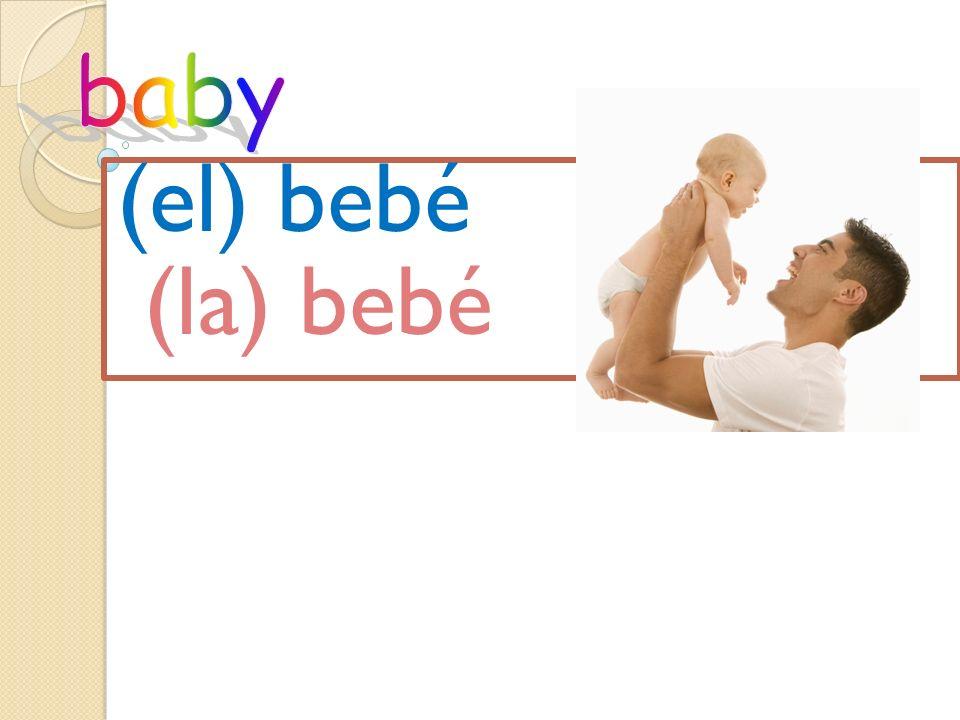 (el) bebé (la) bebé