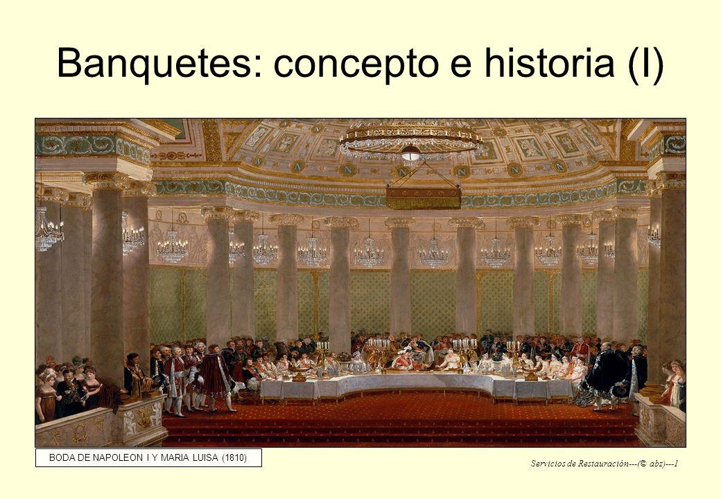 Servicios de Restauración---(© abz)---1 Banquetes: concepto e historia (I) BODA DE NAPOLEON I Y MARIA LUISA (1810)
