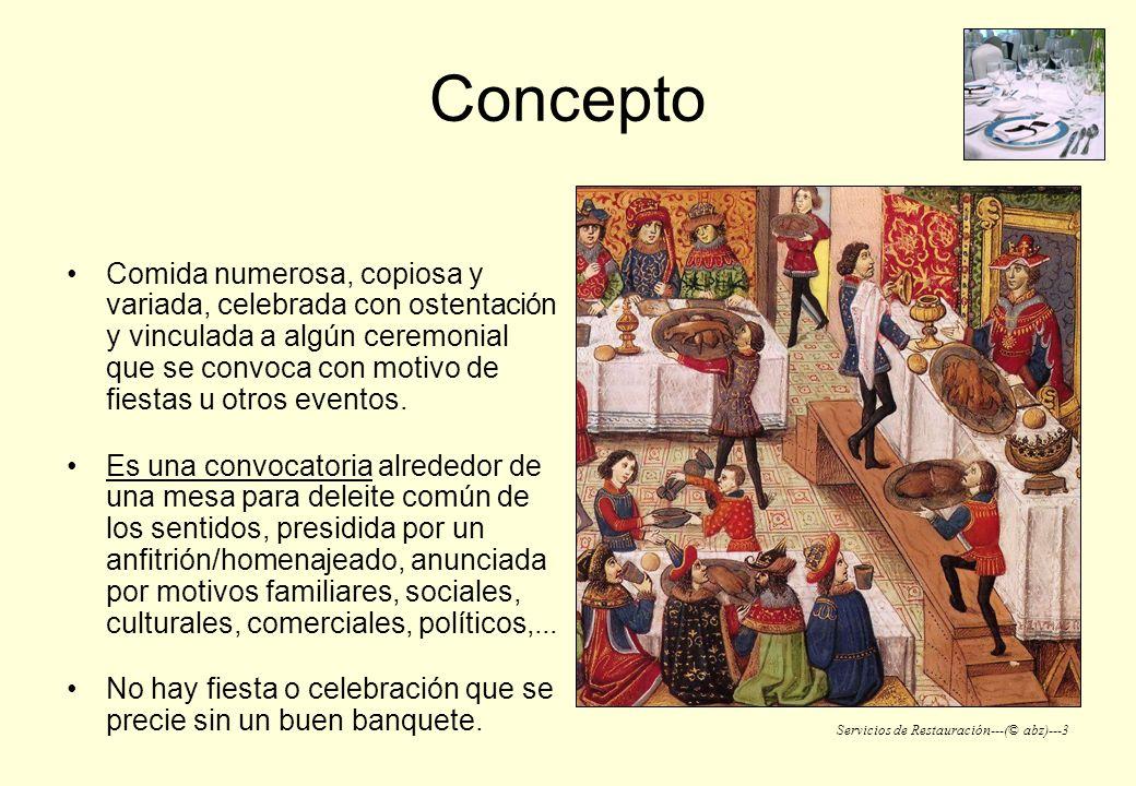 Servicios de Restauración---(© abz)---3 Concepto Comida numerosa, copiosa y variada, celebrada con ostentación y vinculada a algún ceremonial que se c