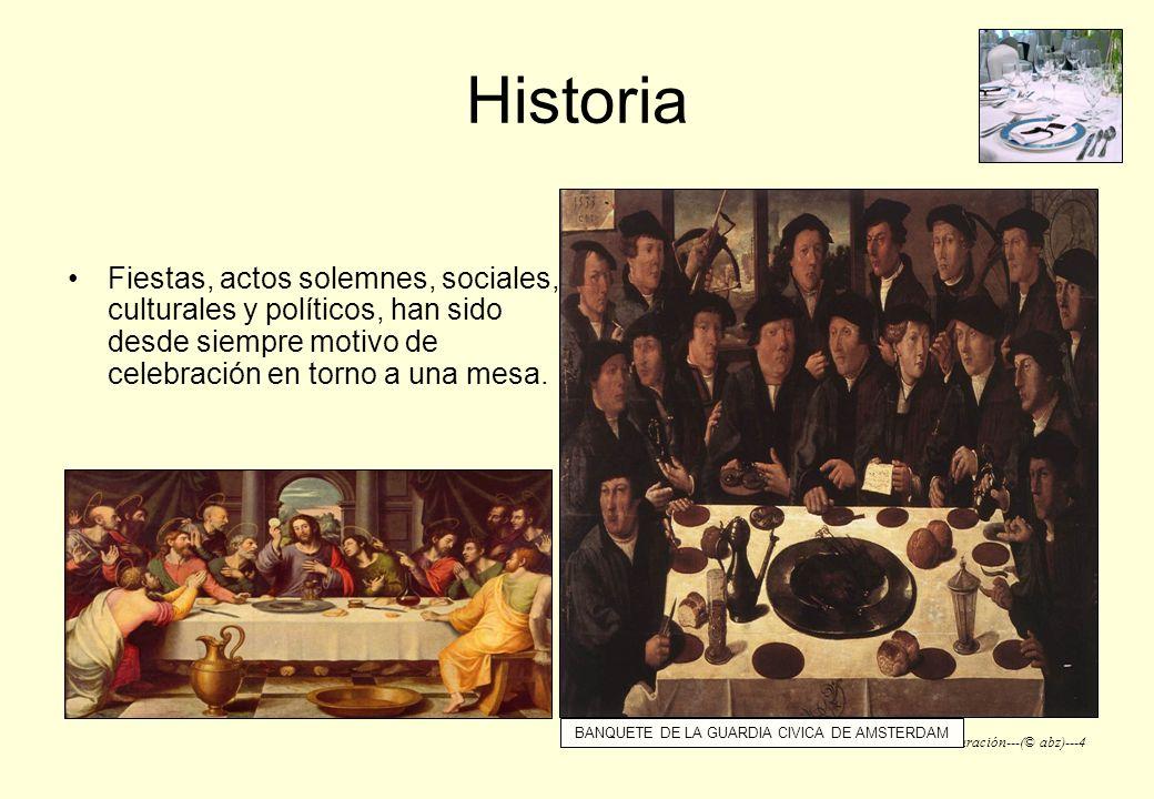 Servicios de Restauración---(© abz)---4 Historia Fiestas, actos solemnes, sociales, culturales y políticos, han sido desde siempre motivo de celebraci