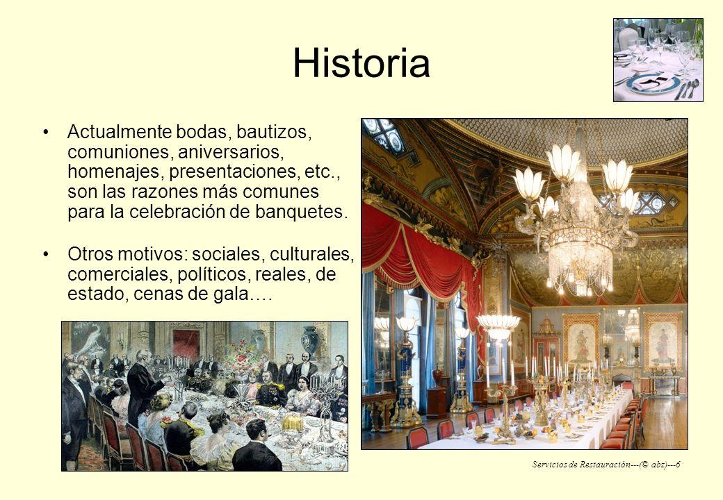 Servicios de Restauración---(© abz)---6 Historia Actualmente bodas, bautizos, comuniones, aniversarios, homenajes, presentaciones, etc., son las razon