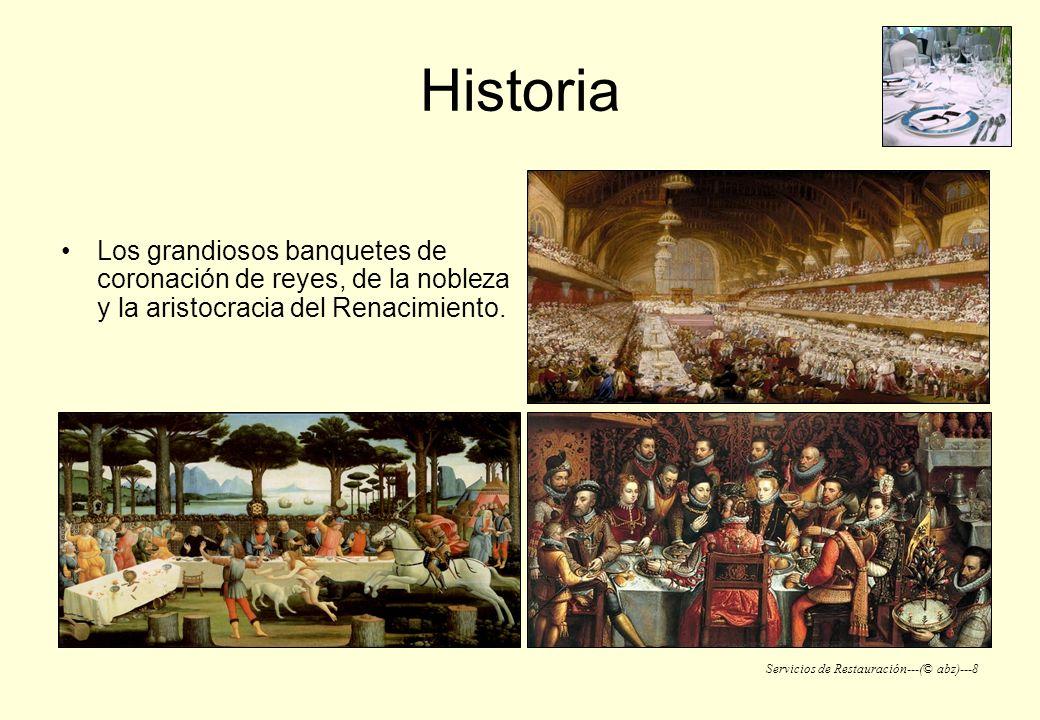 Servicios de Restauración---(© abz)---8 Historia Los grandiosos banquetes de coronación de reyes, de la nobleza y la aristocracia del Renacimiento.